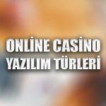 Online casino yazılım türleri