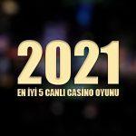 2021 için en iyi 5 canlı casino oyunu