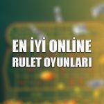 En iyi online rulet oyunları