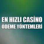 En hızlı casino ödeme yöntemleri