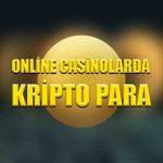Online casinolarda kripto para