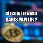 Bitcoin ile nasıl bahis yapılır ?